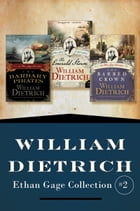 Ethan Gage Collection #2 by William Dietrich