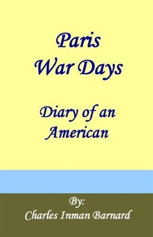 Paris War Days by Charles Inman Barnard