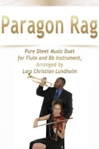 Paragon Rag Pure Sheet Music Duet for Flute and Bb Instrument, Arranged by Lars Christian Lundholm by Pure Sheet Music