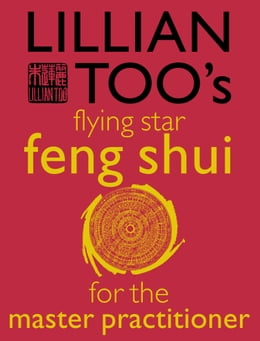 Book Lillian Too's Flying Star Feng Shui For The Master Practitioner by Lillian Too