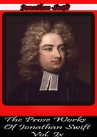 The Prose Works Of Jonathan Swift Vol. Ix by Jonathan Swift