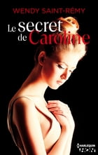 Le secret de Caroline by Wendy Saint-Rémy