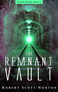 The Remnant Vault: Tombs Rising, #2