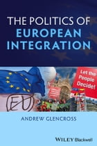 Politics of European Integration: Political Union or a House Divided?