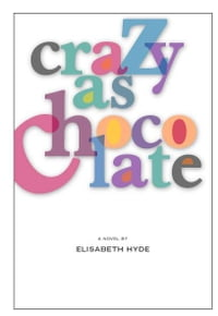 Crazy As Chocolate: A Novel
