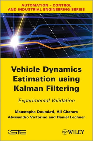 Vehicle Dynamics Estimation using Kalman Filtering Experimental Validation