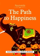 Ayurveda: The Path to Happiness by Dr. Partap Chauhan