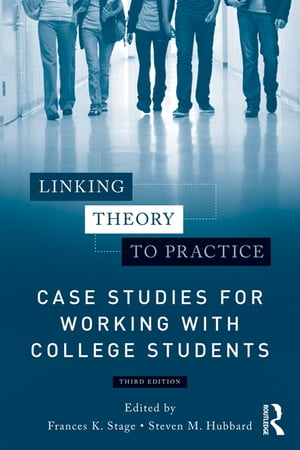 Linking Theory to Practice ? Case Studies for Working with College Students