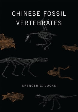 Book Chinese Fossil Vertebrates by Spencer G. Lucas