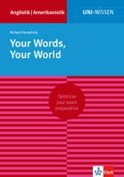 Uni-Wissen Your Words, Your World: Optimize your exam preparation Anglistik/Amerikanistik by Richard Humphrey