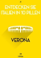 Entdecken Sie Italien in 10 Pillen - Verona by Enw European New Multimedia Technologies