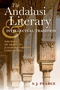 The Andalusi Literary and Intellectual Tradition: The Role of Arabic in Judah ibn Tibbon's Ethical Will 83dee2ca-ec45-49ec-9dee-1ce56ee85a0b
