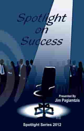 Spotlight on Success by Jim Pagiamtzis