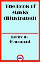 The Book of Masks (Illustrated) by Remy de Gourmont