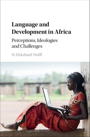 Language and Development in Africa Perceptions,  Ideologies and Challenges