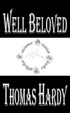 Well Beloved: A Sketch of a Temperament by Thomas Hardy