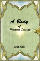 A Body of Practical Divnity by John Gill
