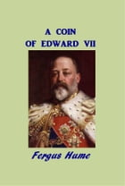 A Coin of Edward VII by Fergus Hume