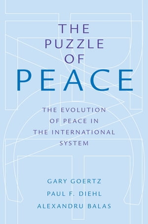 The Puzzle of Peace The Evolution of Peace in the International System