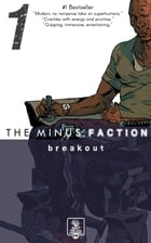 The Minus Faction - Episode One: Breakout: The Minus Faction, #1 by Rick Wayne