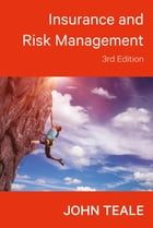 Insurance and Risk Management by John Teale