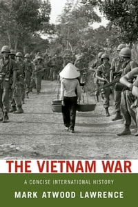 The Vietnam War:A Concise International History: A Concise International History