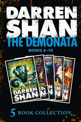 Book The Demonata 6-10 (Demon Apocalypse; Death's Shadow; Wolf Island; Dark Calling; Hell's Heroes) (The… by Darren Shan