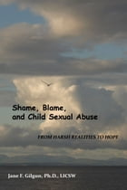 Do Sexually Abused Children Become Abusers? by Jane Gilgun