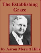 The Establishing Grace: Holiness in the Book of Romans by Aaron Merritt Hills