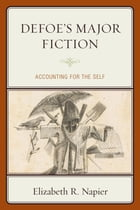 Defoe's Major Fiction: Accounting for the Self