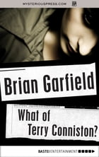 What of Terry Conniston? by Brian Garfield