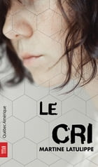 Le Cri by Martine Latulippe