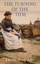 The Turning of the Tide by Liz Shakespeare