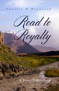 Road to Royalty: A Journey to Relationship