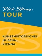 Rick Steves Tour: Kunsthistorisches Museum, Vienna by Rick Steves