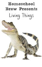 Living Things (Fourth Grade Science Experiments) by Thomas Bell