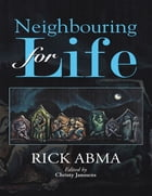 Neighbouring for Life by Rick Abma