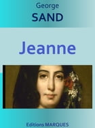 Jeanne: Edition intégrale by George SAND