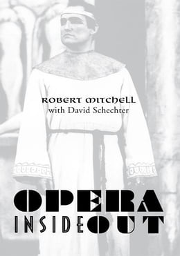 Book OPERA INSIDE OUT by Robert Mitchell with David Schechter