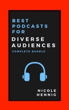 Best Podcasts for Diverse Audiences: Complete Bundle by Nicole Hennig