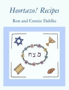 Heortazo! Recipes by Ron and Connie Dahlke