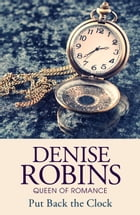 Put Back the Clock by Denise Robins