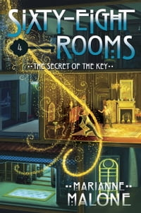 The Secret of the Key: A Sixty-Eight Rooms Adventure