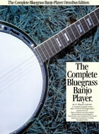 Complete Bluegrass Banjo Player by D.Wayne Goforth