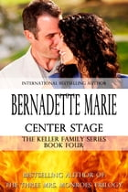 Center Stage by Bernadette Marie