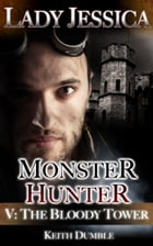 Lady Jessica, Monster Hunter: Episode 5 - The Bloody Tower by Keith Dumble