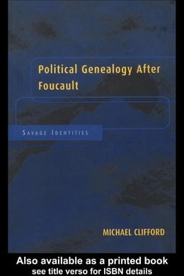 Book Political Genealogy After Foucault by Clifford, Michael