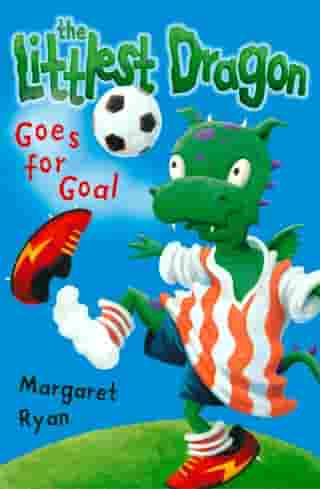Littlest Dragon Goes for Goal by Margaret Ryan