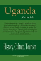 Uganda History, Culture and Tourism: Uganda Tradition and People's life style by Sampson Jerry