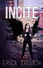 Incite: Ignite, #2 by Erica Crouch